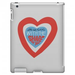 i'm in love with the shape of you iPad 3 and 4 Case | Artistshot