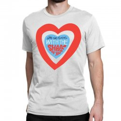 i'm in love with the shape of you Classic T-shirt | Artistshot