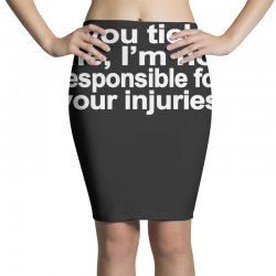 if you tickle i'm not responsible Pencil Skirts | Artistshot