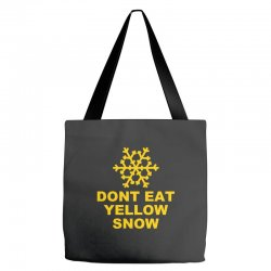 don't eat yellow snow Tote Bags | Artistshot