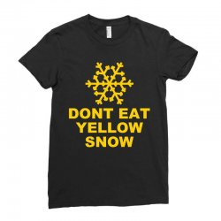 don't eat yellow snow Ladies Fitted T-Shirt | Artistshot