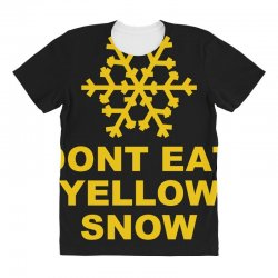 don't eat yellow snow All Over Women's T-shirt | Artistshot