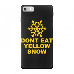 don't eat yellow snow iPhone 7 Case | Artistshot