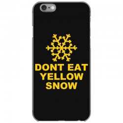 don't eat yellow snow iPhone 6/6s Case | Artistshot