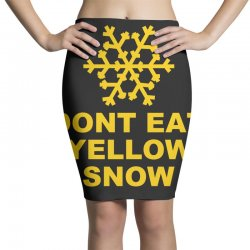 don't eat yellow snow Pencil Skirts | Artistshot
