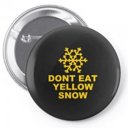don't eat yellow snow Pin-back button | Artistshot
