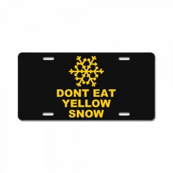 don't eat yellow snow License Plate | Artistshot