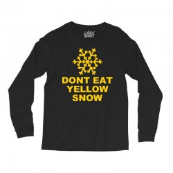 don't eat yellow snow Long Sleeve Shirts | Artistshot