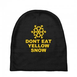 don't eat yellow snow Baby Beanies | Artistshot