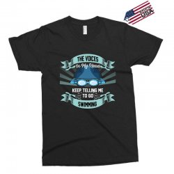 the voices in my head keep telling me to go swimming Exclusive T-shirt | Artistshot