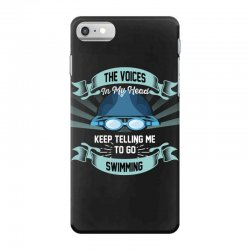 the voices in my head keep telling me to go swimming iPhone 7 Case | Artistshot