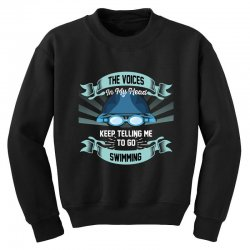 the voices in my head keep telling me to go swimming Youth Sweatshirt | Artistshot