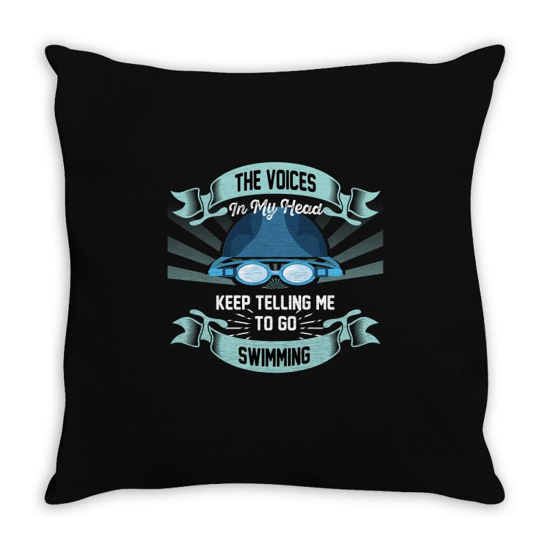 The Voices In My Head Keep Telling Me To Go Swimming Throw Pillow | Artistshot