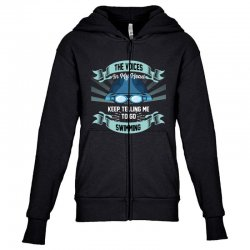 the voices in my head keep telling me to go swimming Youth Zipper Hoodie | Artistshot