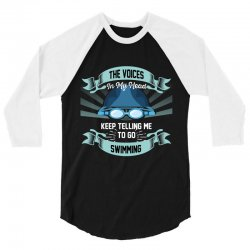the voices in my head keep telling me to go swimming 3/4 Sleeve Shirt | Artistshot
