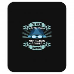 the voices in my head keep telling me to go swimming Mousepad | Artistshot