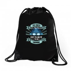 the voices in my head keep telling me to go swimming Drawstring Bags | Artistshot
