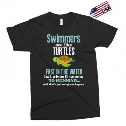 swimmers are like turtles fast in the water but when it comes to runni Exclusive T-shirt   Artistshot