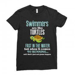 swimmers are like turtles fast in the water but when it comes to runni Ladies Fitted T-Shirt   Artistshot
