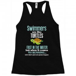 swimmers are like turtles fast in the water but when it comes to runni Racerback Tank   Artistshot