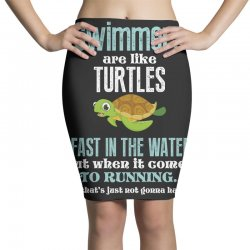 swimmers are like turtles fast in the water but when it comes to runni Pencil Skirts   Artistshot