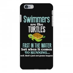 swimmers are like turtles fast in the water but when it comes to runni iPhone 6 Plus/6s Plus Case   Artistshot