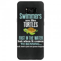 swimmers are like turtles fast in the water but when it comes to runni Samsung Galaxy S8 Case   Artistshot
