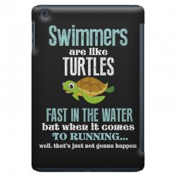 swimmers are like turtles fast in the water but when it comes to runni iPad Mini Case   Artistshot
