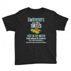 swimmers are like turtles fast in the water but when it comes to runni Youth Tee   Artistshot
