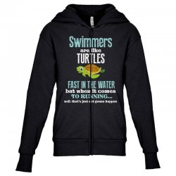 swimmers are like turtles fast in the water but when it comes to runni Youth Zipper Hoodie   Artistshot