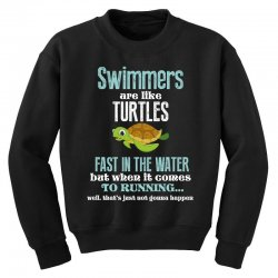 swimmers are like turtles fast in the water but when it comes to runni Youth Sweatshirt   Artistshot