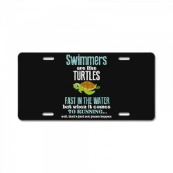 swimmers are like turtles fast in the water but when it comes to runni License Plate   Artistshot