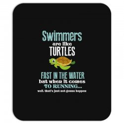 swimmers are like turtles fast in the water but when it comes to runni Mousepad   Artistshot