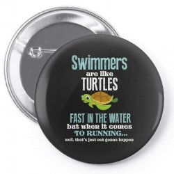 swimmers are like turtles fast in the water but when it comes to runni Pin-back button   Artistshot