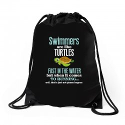 swimmers are like turtles fast in the water but when it comes to runni Drawstring Bags   Artistshot