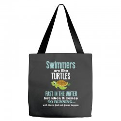 swimmers are like turtles fast in the water but when it comes to runni Tote Bags   Artistshot