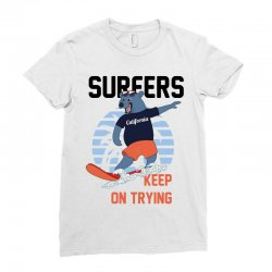 surfers keep on trying Ladies Fitted T-Shirt | Artistshot