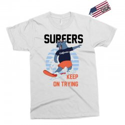 surfers keep on trying Exclusive T-shirt | Artistshot