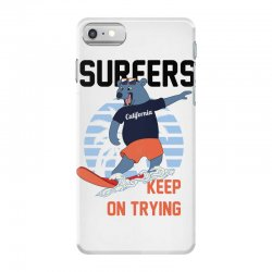 surfers keep on trying iPhone 7 Case | Artistshot