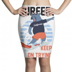 surfers keep on trying Pencil Skirts | Artistshot