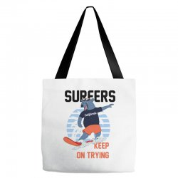 surfers keep on trying Tote Bags | Artistshot