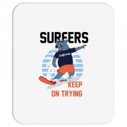 surfers keep on trying Mousepad | Artistshot