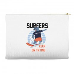 surfers keep on trying Accessory Pouches | Artistshot