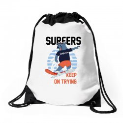 surfers keep on trying Drawstring Bags | Artistshot