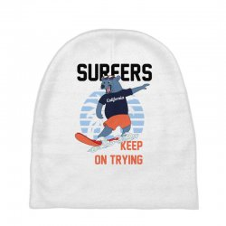 surfers keep on trying Baby Beanies | Artistshot