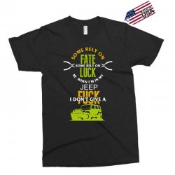 some rely on fate luck be when i'm in my jeep Exclusive T-shirt | Artistshot