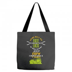 some rely on fate luck be when i'm in my jeep Tote Bags | Artistshot