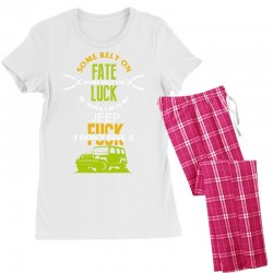 some rely on fate luck be when i'm in my jeep Women's Pajamas Set | Artistshot