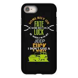 some rely on fate luck be when i'm in my jeep iPhone 8 Case | Artistshot