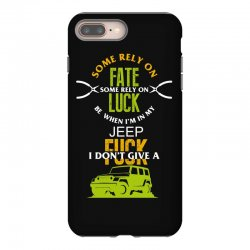 some rely on fate luck be when i'm in my jeep iPhone 8 Plus Case | Artistshot